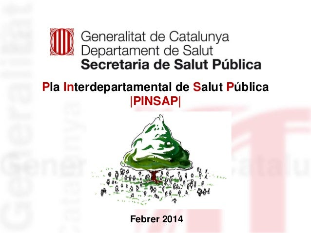 Pla Interdepartamental de Salut Pública |PINSAP|  Febrer 2014