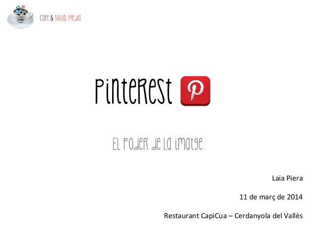 Pinterest El poder de la imatge Laia  Piera      11  de  març  de  2014        Restaurant  CapiCua ...