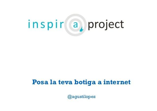 Posa la teva botiga a internet  @agustilopez
