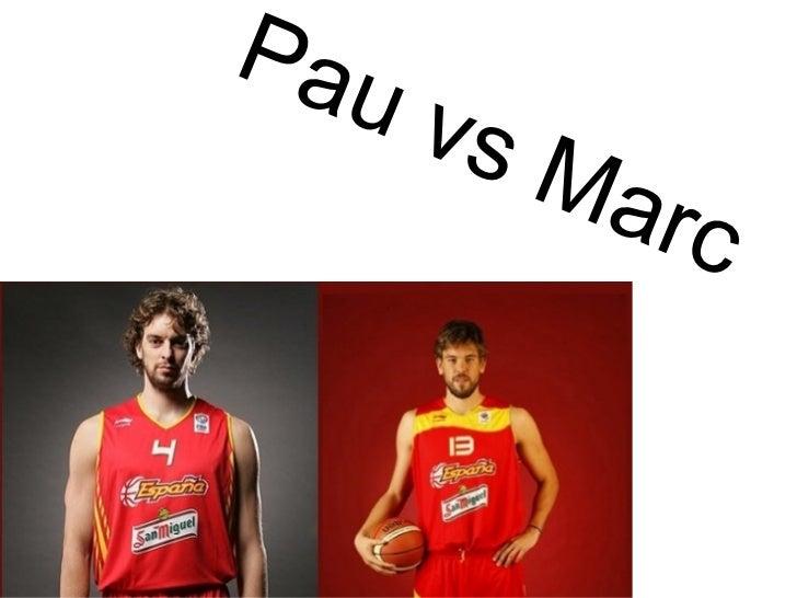 Pau vs Marc