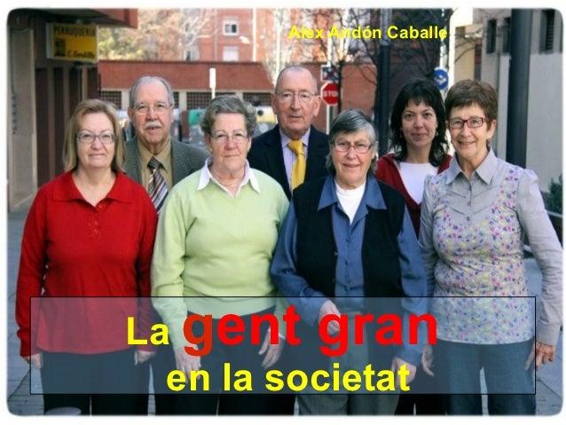 Alex Andón CaballeLa gent gran  en la societat