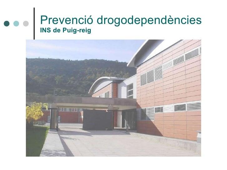 Prevenció drogodependències INS de Puig-reig