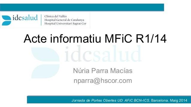 Acte informatiu MFiC R1/14 Núria Parra Macías nparra@hscor.com _Ejemplo con varios centros _Construcción con varios centro...