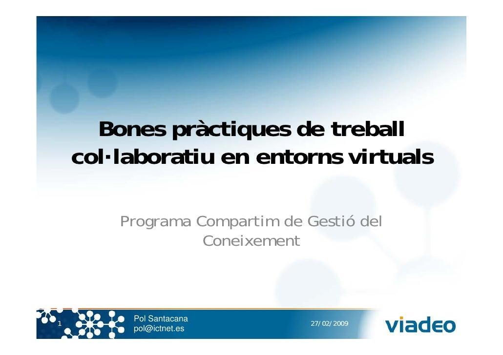 Bones pràctiques de treball     col·laboratiu en entorns virtuals          Programa Compartim de Gestió del               ...