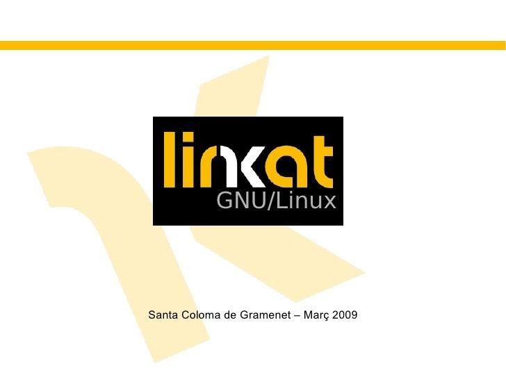 Santa Coloma de Gramenet – Març 2009 GNU/Linux