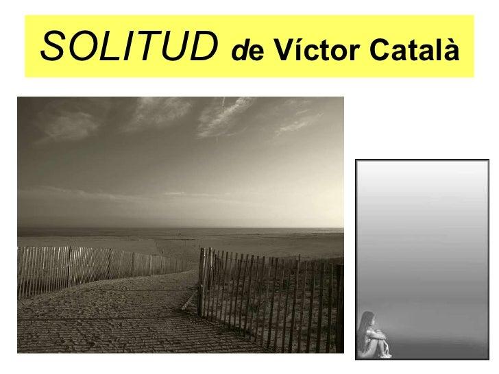 SOLITUD  d e Víctor Català