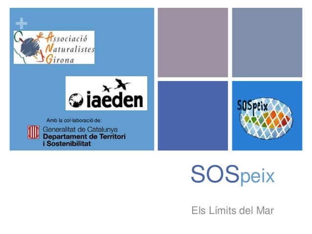 + SOSpeix Els Límits del Mar Amb la col·laboració de: