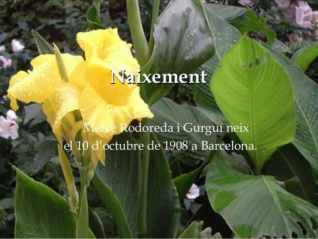 Naixement Mercè Rodoreda i Gurguí neix el 10 d'octubre de 1908 a Barcelona. Naixement