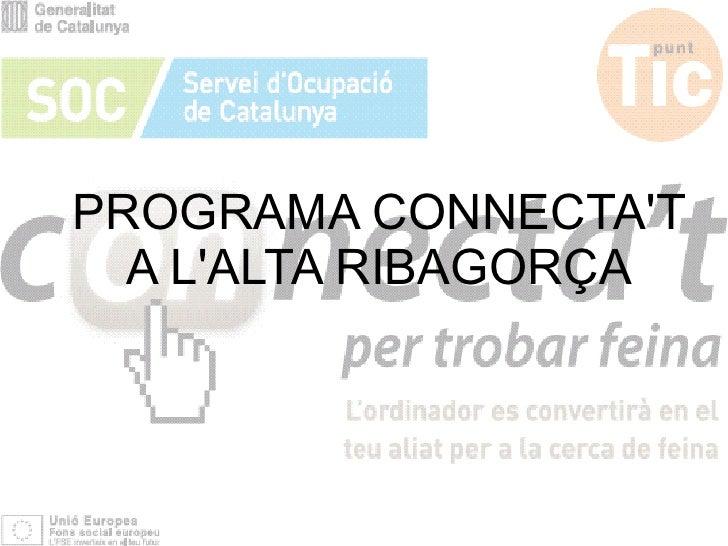 PROGRAMA CONNECTA'T   A L'ALTA RIBAGORÇA