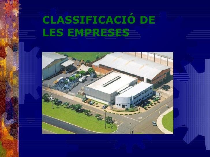 CLASSIFICACIÓ DE  LES EMPRESES