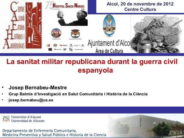 Alcoi, 20 de novembre de 2012                                                              Centre Cultura    La sanitat mi...