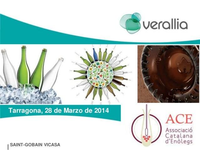 SAINT-GOBAIN VICASA 1 Tarragona, 28 de Marzo de 2014