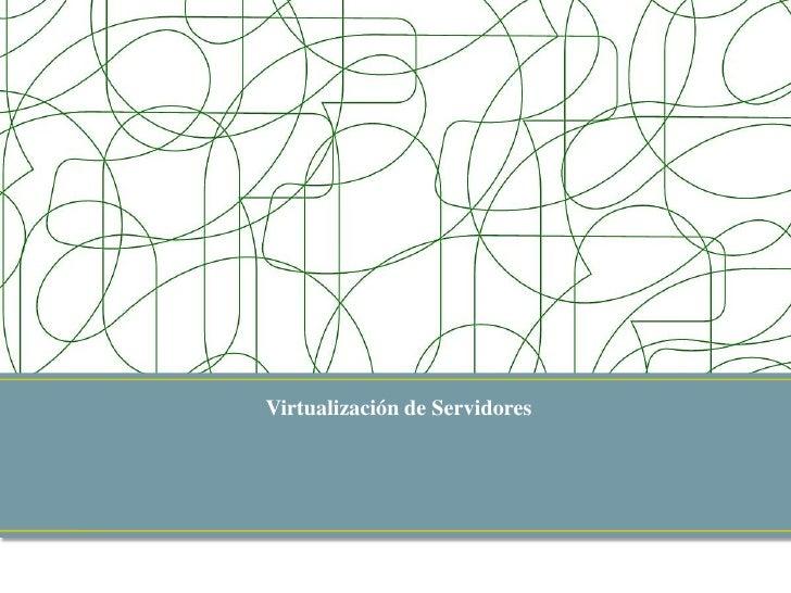 Virtualización de Servidores<br />