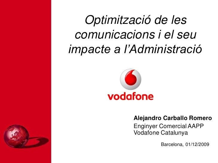 Optimització de les  comunicacions i el seu impacte a l'Administració                 Alejandro Carballo Romero           ...
