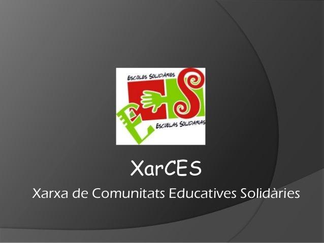 XarCES Xarxa de Comunitats Educatives Solidàries