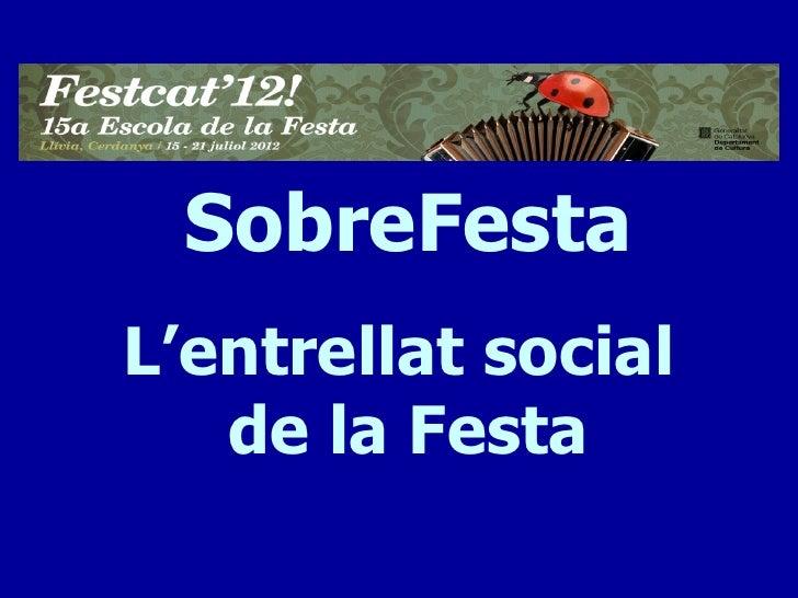 SobreFestaL'entrellat social   de la Festa