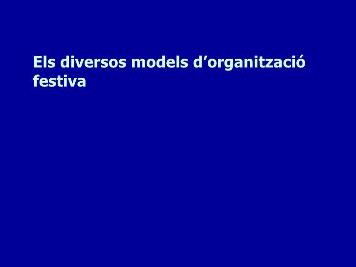 Els diversos models d'organitzaciófestiva