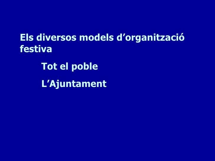 Els diversos models d'organitzaciófestiva    Tot el poble    L'Ajuntament