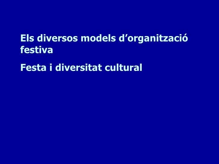 Els diversos models d'organitzaciófestivaFesta i diversitat cultural