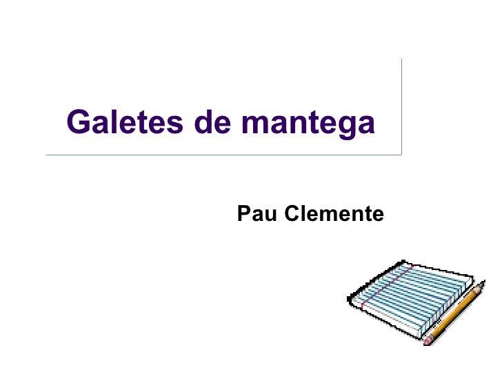 Galetes de mantega   Pau  Clemente