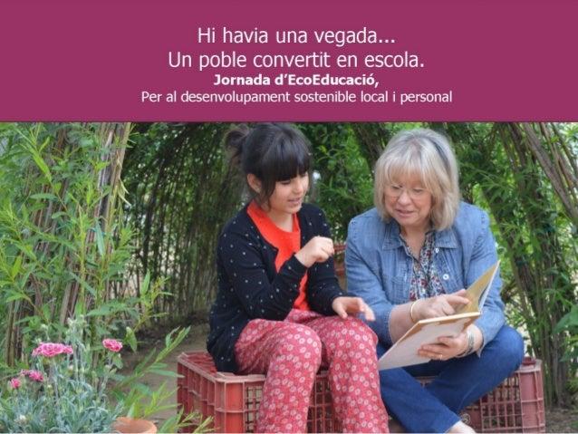 10h. Projecte Educatiu de Poble. 10.30 Àgora pel Projecte Educatiu de Poble de Sant Julià de Ramis 11.30 Àgora d'experiènc...