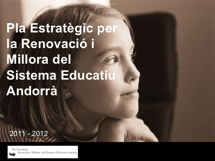Pla Estratègic per la Renovació i Millora del Sistema Educatiu Andorrà  2011 - 2012