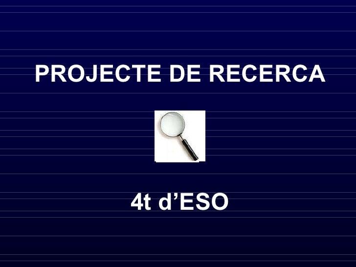 PROJECTE DE RECERCA 4t d'ESO