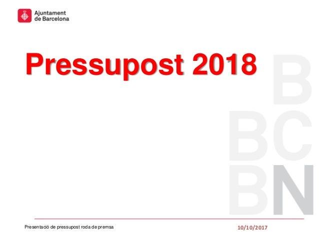 Pressupost 2018 10/10/2017Presentació de pressupost roda de premsa