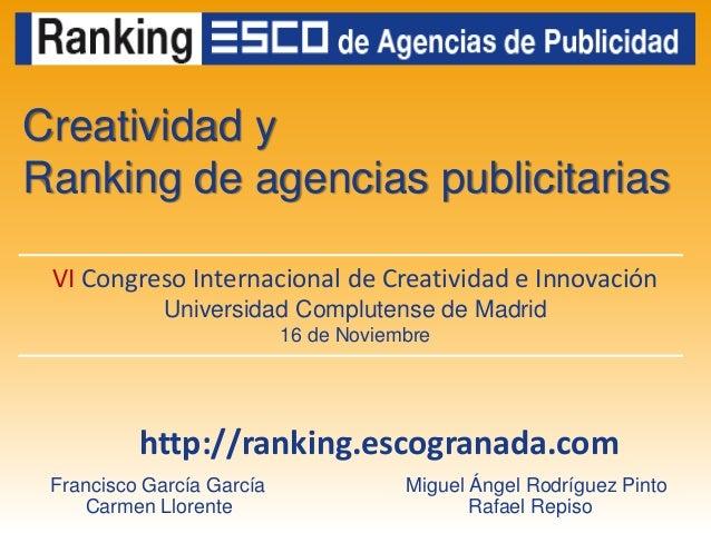 Creatividad yRanking de agencias publicitarias VI Congreso Internacional de Creatividad e Innovación             Universid...