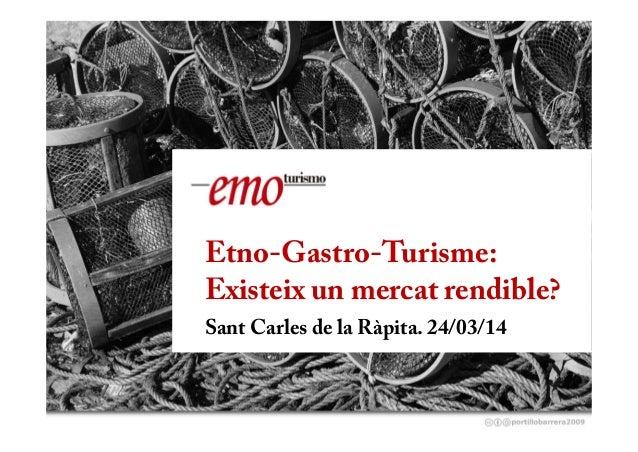 @david_mora Cambiode paradigma enel sector turístico Etno-Gastro-Turisme: Existeix un mercat rendible? Sant Carles d...