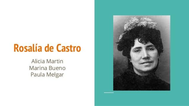 Rosalía de Castro Alicia Martin Marina Bueno Paula Melgar