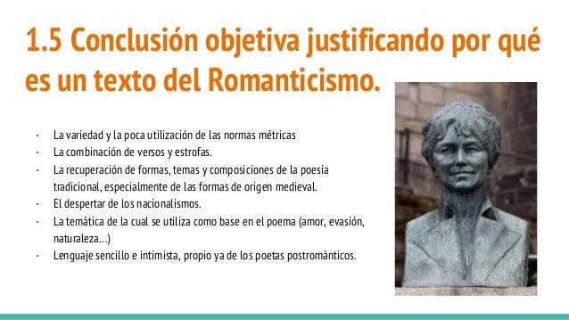 1.5 Conclusión objetiva justificando por qué es un texto del Romanticismo. - La variedad y la poca utilización de las norm...