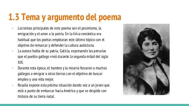 1.3 Tema y argumento del poema - Los temas principales de este poema son el pesimismo, la emigración y el amor a la patria...