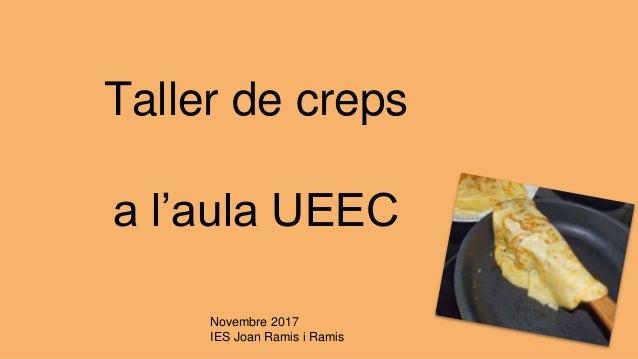 Taller de creps a l'aula UEEC Novembre 2017 IES Joan Ramis i Ramis