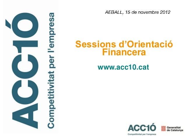 Sessions d'Orientació     Financera    www.acc10.cat