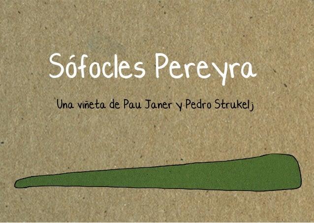 Sofocles Pereyra Una vineta de Pau Janer y Pedro Strukelj