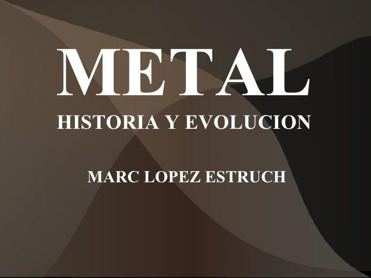 METAL HISTORIA Y EVOLUCION MARC LOPEZ ESTRUCH