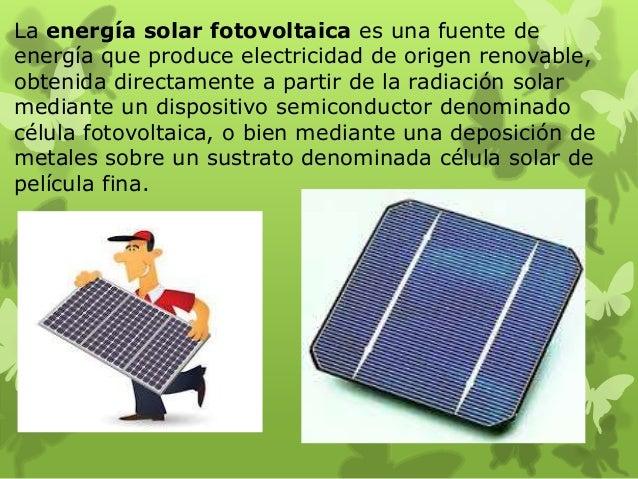 La energía solar fotovoltaica es una fuente de energía que produce electricidad de origen renovable, obtenida directamente...
