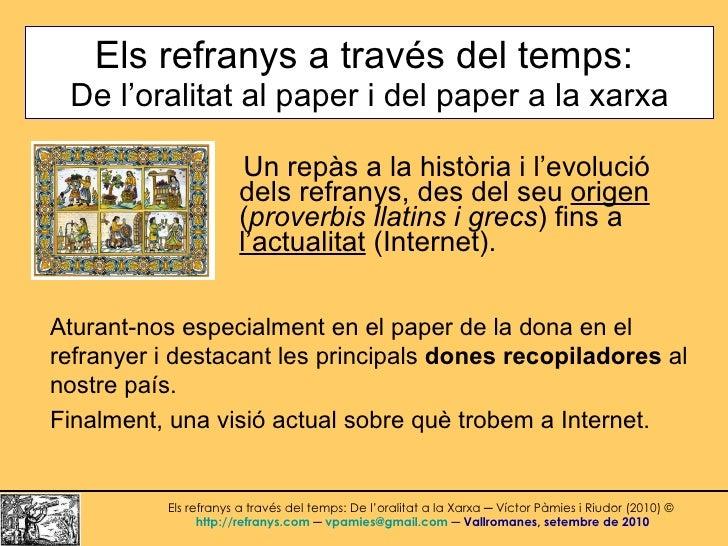 Els refranys a través del temps:   De l'oralitat al paper i del paper a la xarxa Un repàs a la història i l'evolució dels ...