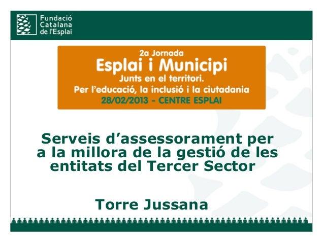 Serveis d'assessorament pera la millora de la gestió de les  entitats del Tercer Sector       Torre Jussana