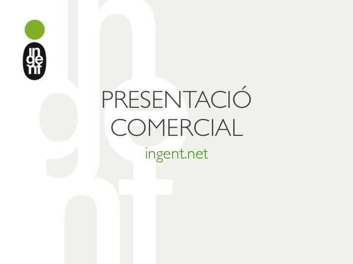 PRESENTACIÓ COMERCIAL   ingent.net
