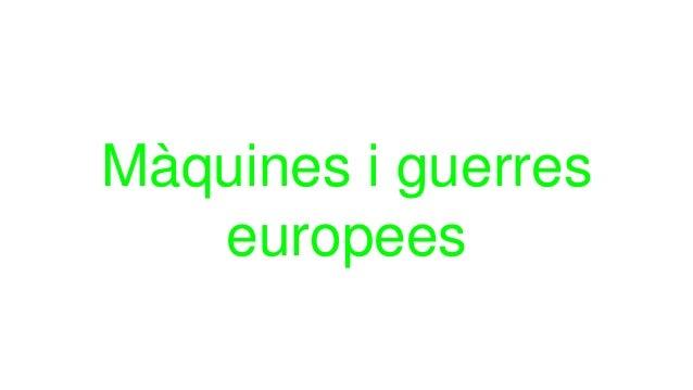 Màquines i guerres europees