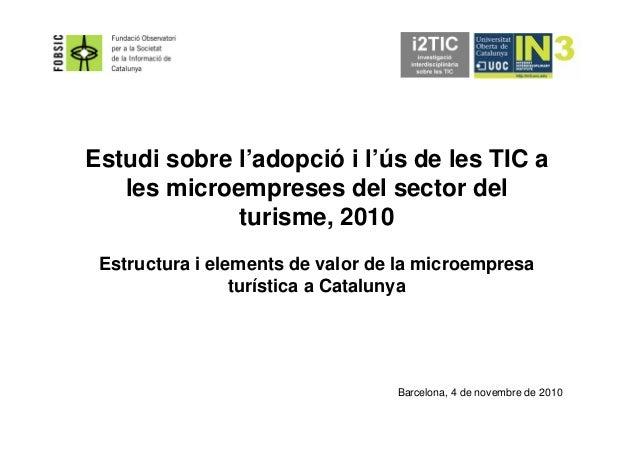 Estudi sobre l'adopció i l'ús de les TIC a les microempreses del sector del turisme, 2010 Estructura i elements de valor d...