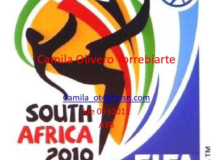Camila Olivero Torrebiarte      Camila_ot4@msn.com         Ide 0930011             A3B
