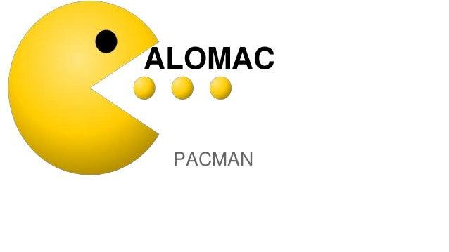 ALOMAC PACMAN