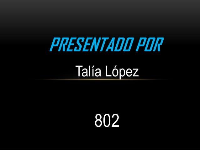 Talía López 802 PRESENTADO POR