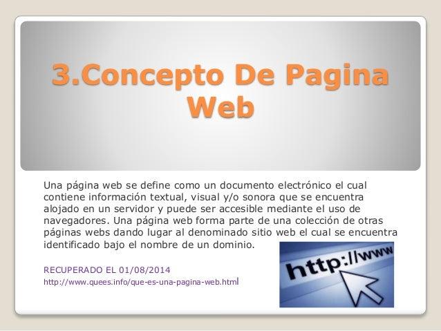 Es posible distinguir entre las páginas web estáticas (cuyos contenidos son predeterminados) y las páginas web dinámicas (que generan contenidos al momento de solicitar información a un servidor de web a través de lenguajes interpretados como JavaScript).