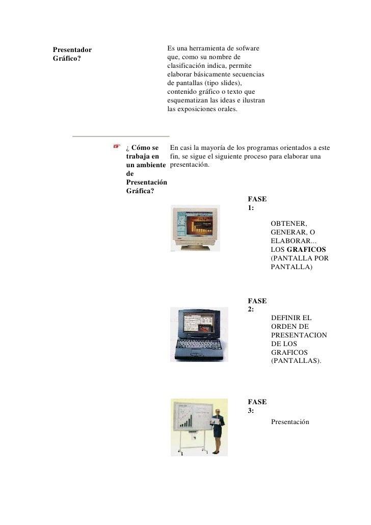 Presentador                Es una herramienta de sofware Gráfico?                   que, como su nombre de                ...