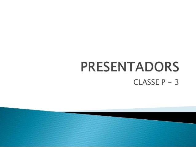 CLASSE P - 3