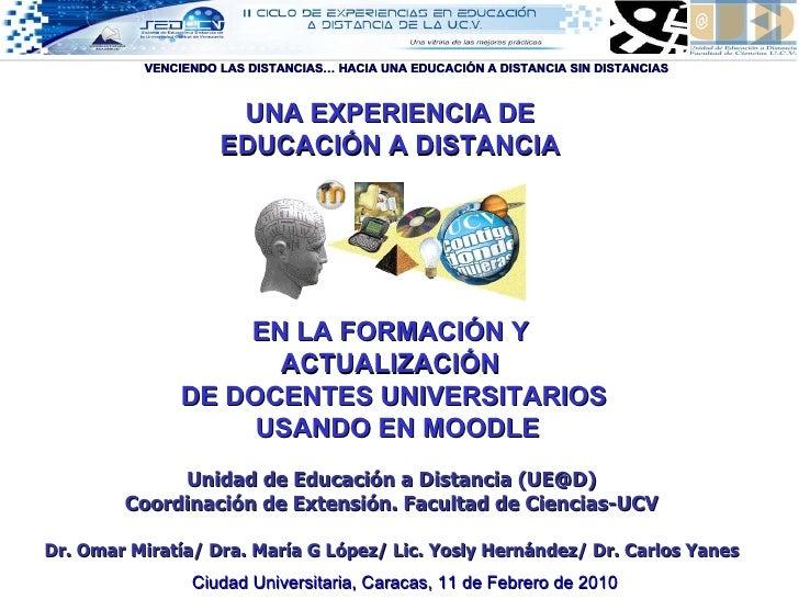 UNA EXPERIENCIA DE EDUCACIÓN A DISTANCIA EN LA FORMACIÓN Y  ACTUALIZACIÓN DE DOCENTES UNIVERSITARIOS USANDO EN MOODLE Ciud...